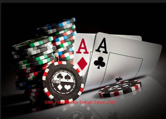 Cara Memilih Situs Poker Online Terbaik Tahun 2019